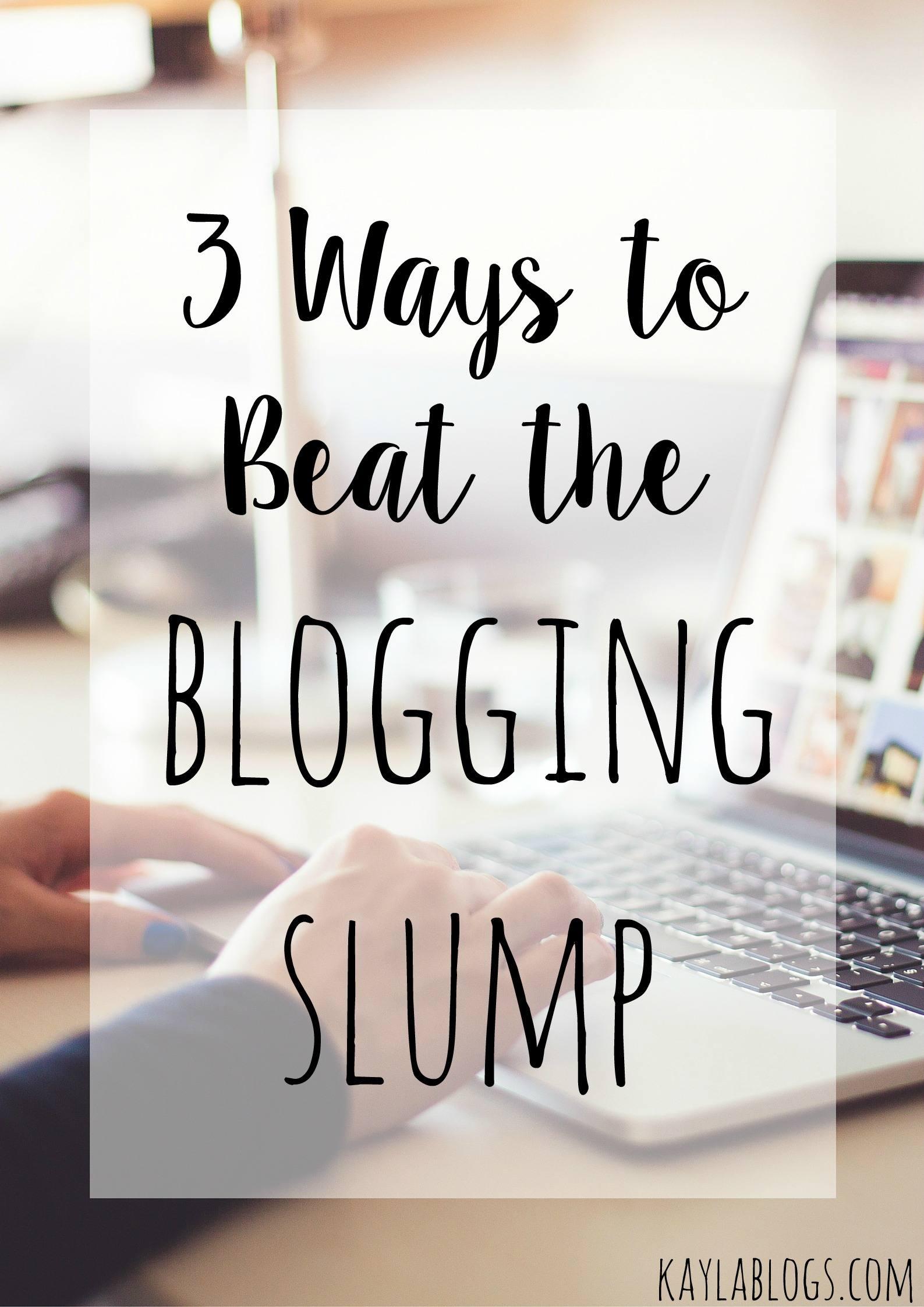 3 Ways to Beat the Blogging Slump