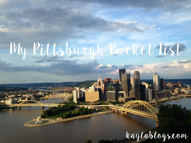Pittsburgh: Summer 2015 Bucket List