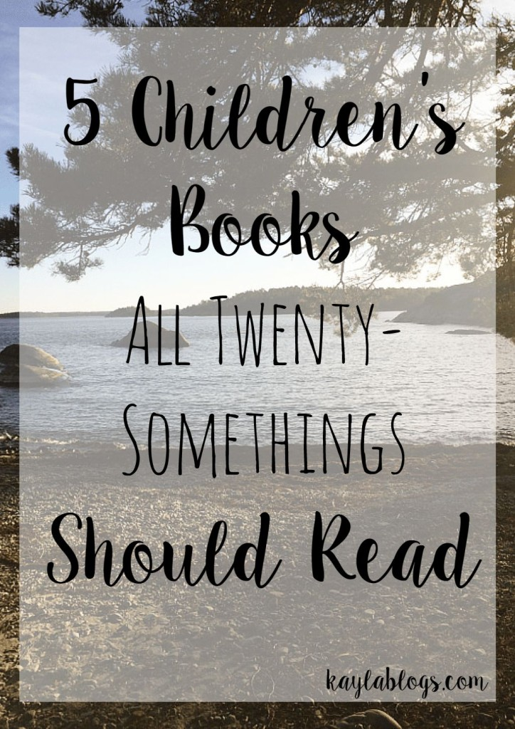 5 Children's Books All Twenty-Somethings Should Read
