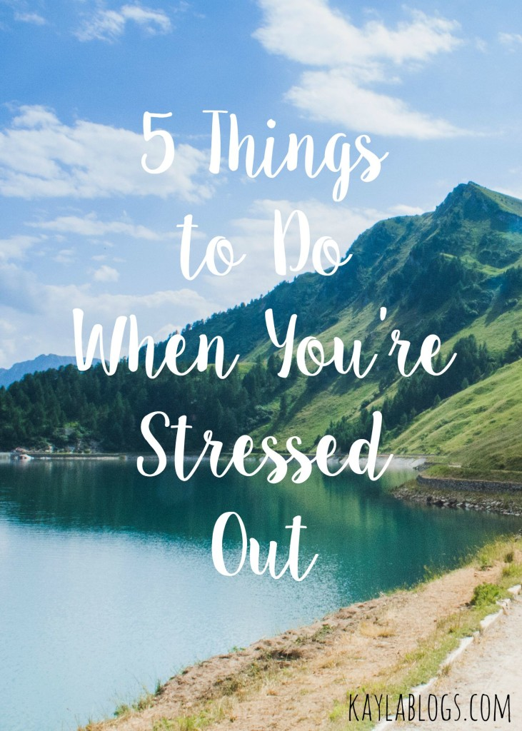 Things to Do When You're Stressed Out