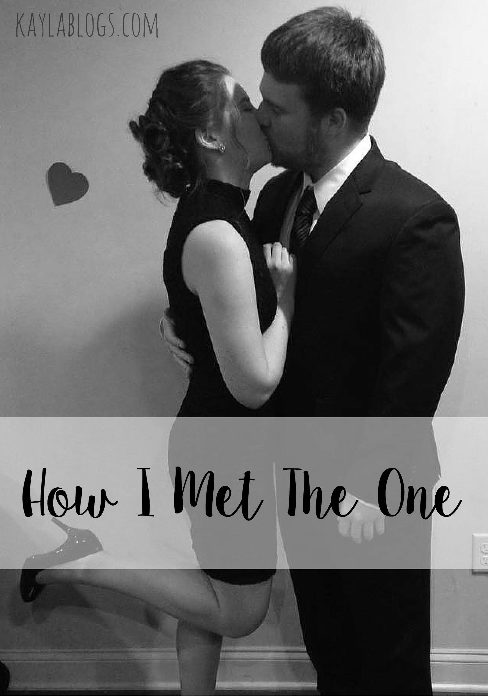 How I Met The One - Kayla Blogs