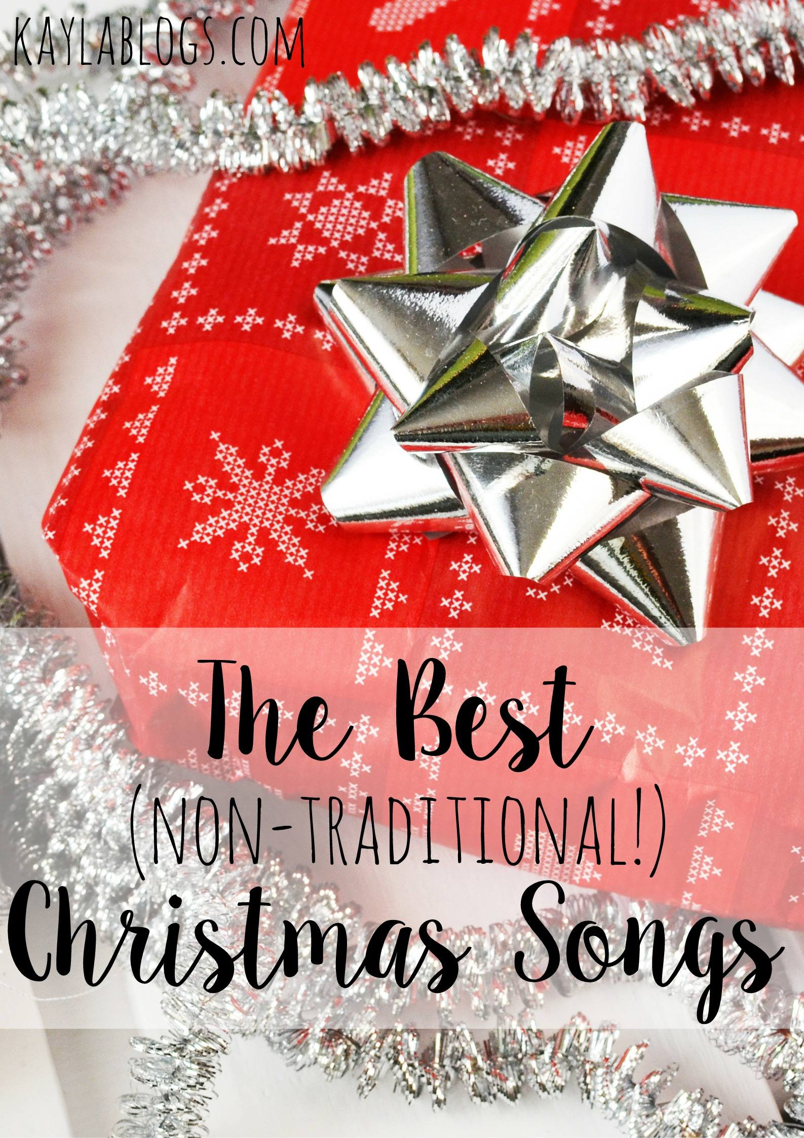 The Best (Non-Traditional!) Christmas Songs | Kayla Blogs