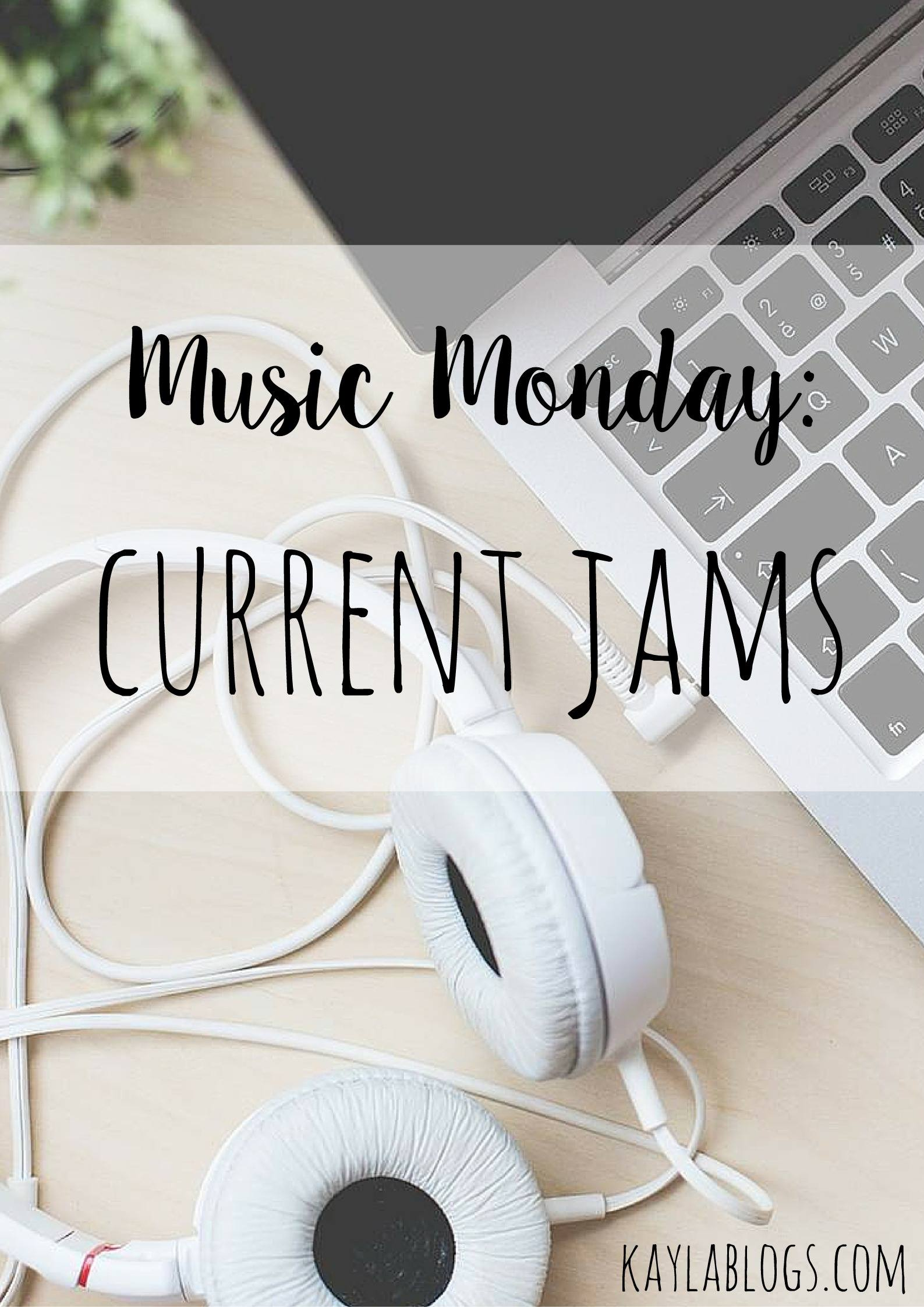 music monday current jams