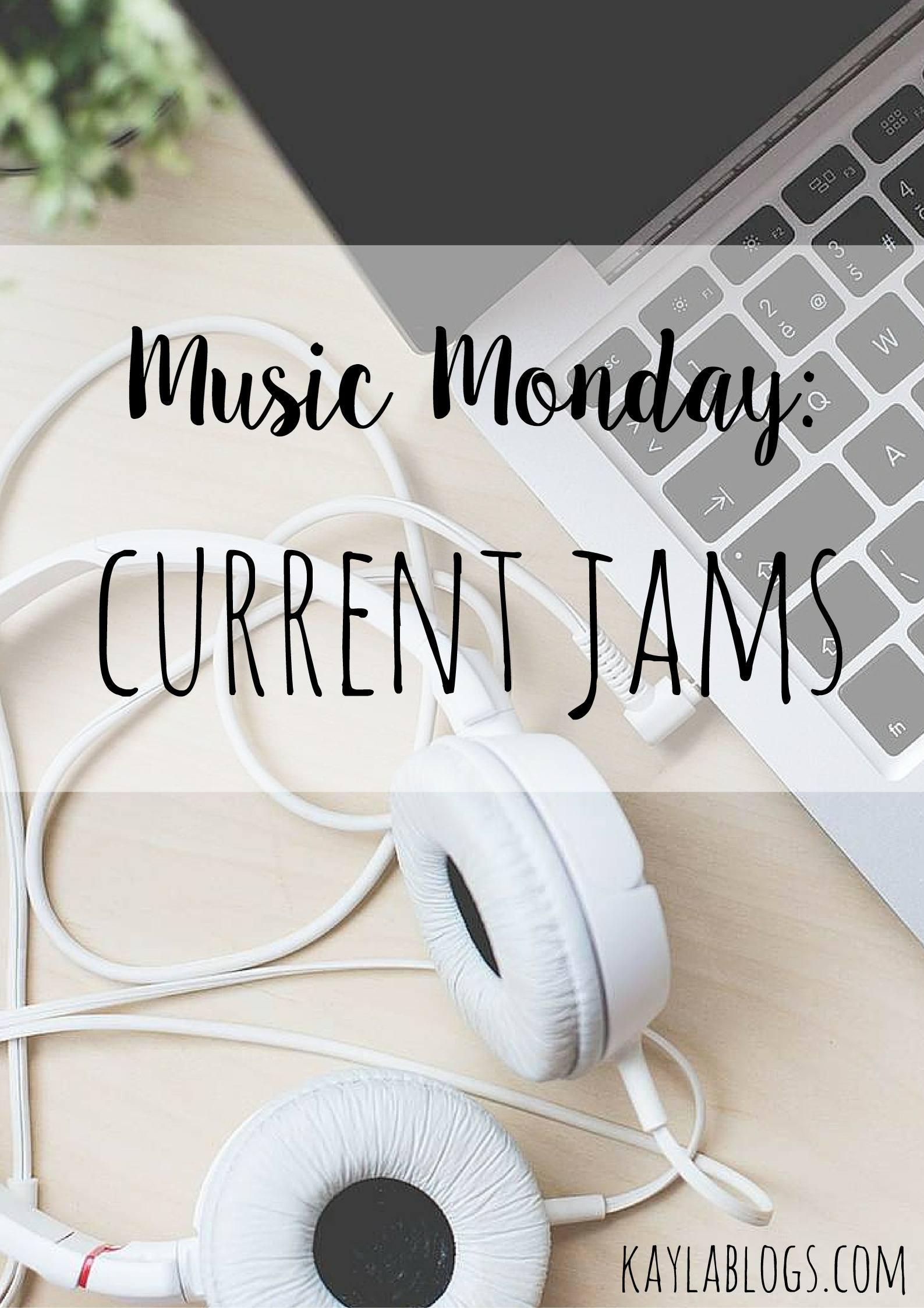 Music Monday: Current Jams