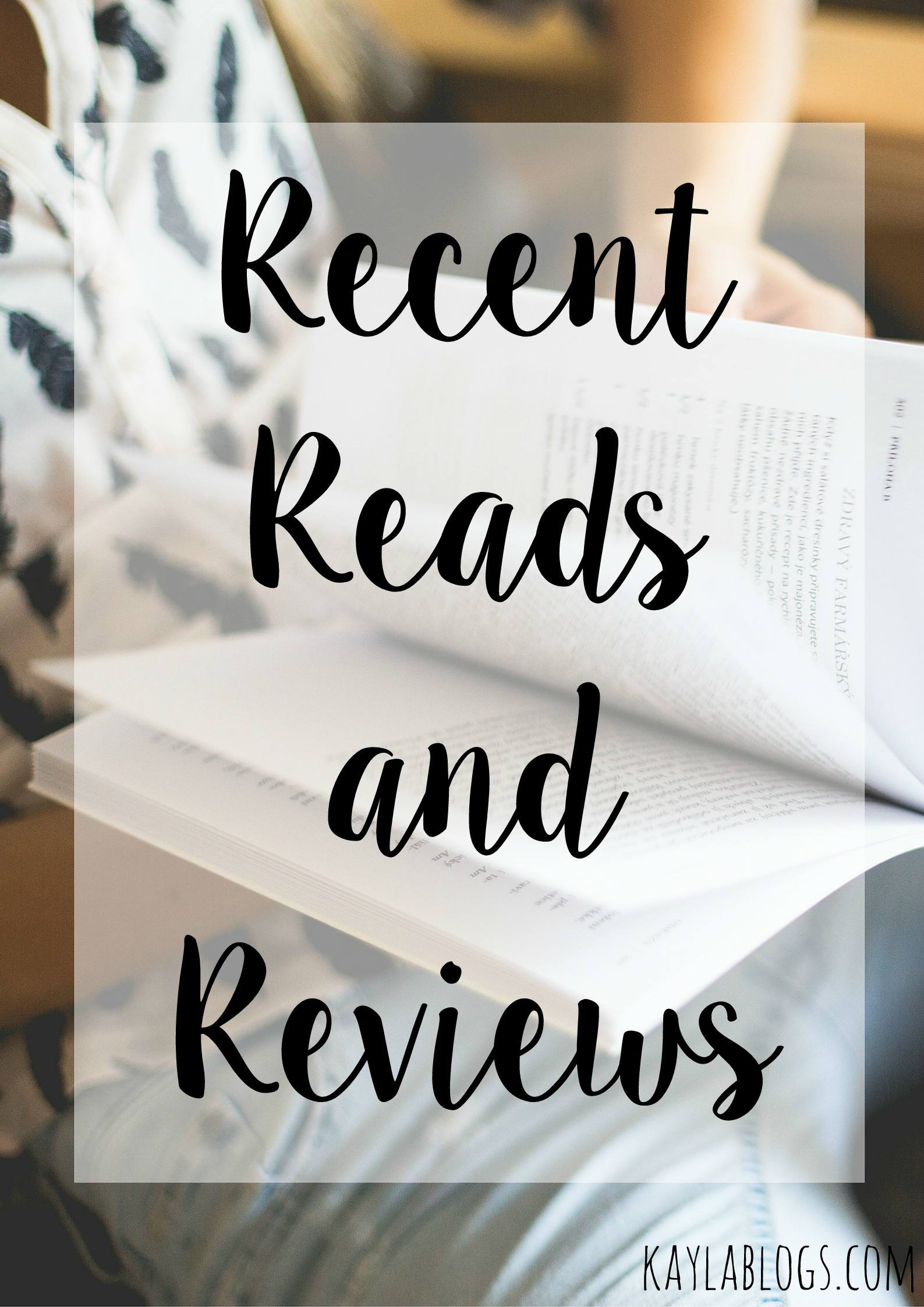 Recent Reads + Reviews
