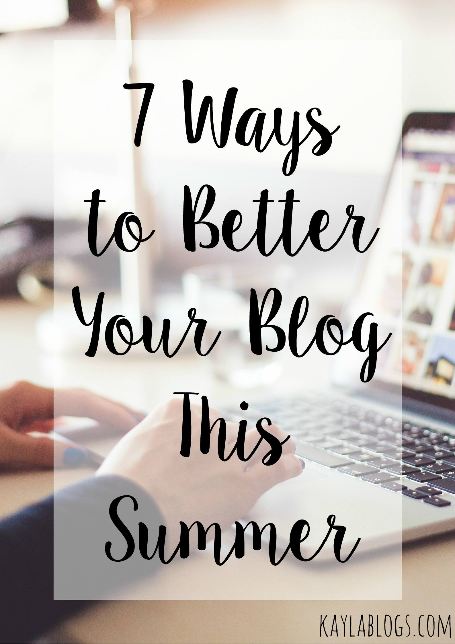 Ways to Better Your Blog This Summer