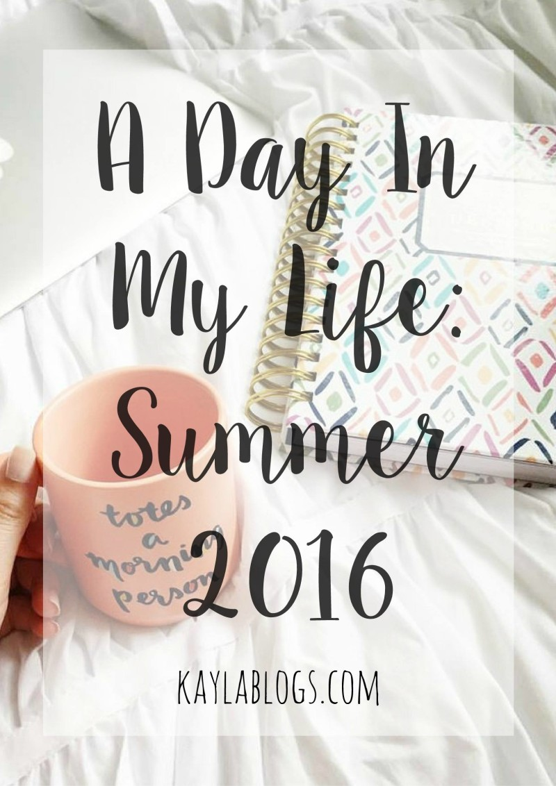day in the life summer 16
