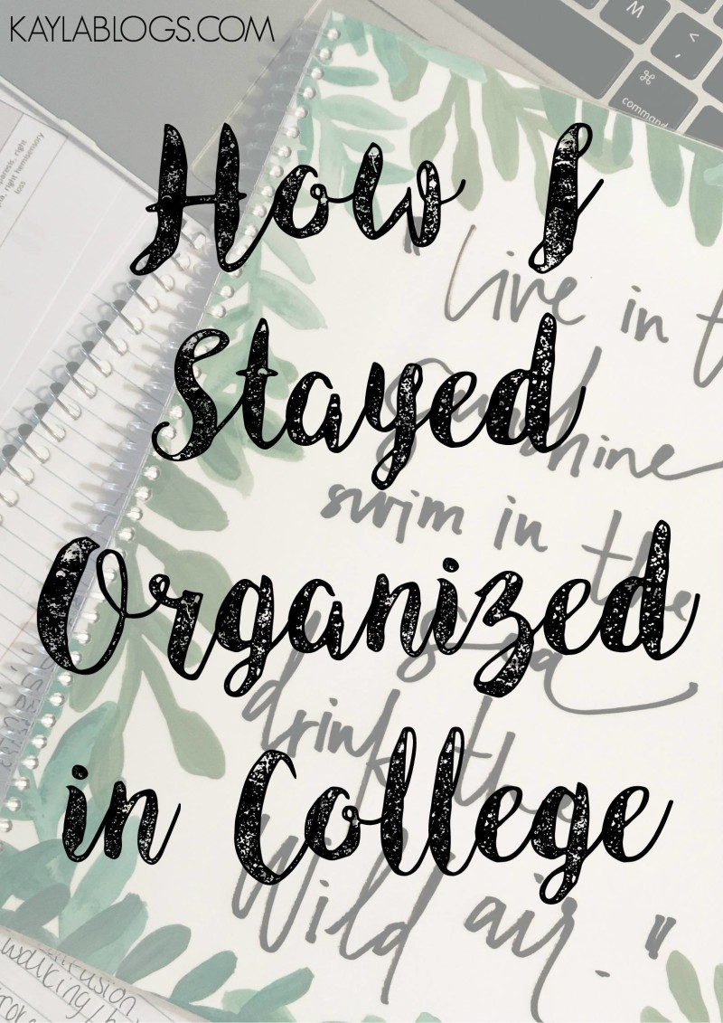 How I Stayed Organized in College